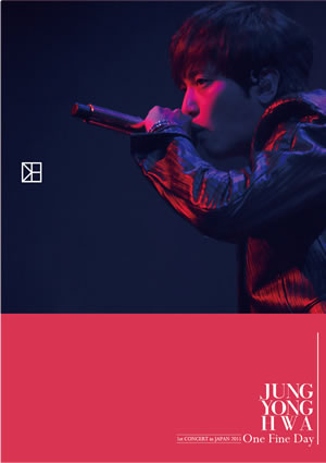 "ジョン・ヨンファ(from CNBLUE)「JUNG YONG HWA 1st concert in JAPAN""One Fine Day""」 ブルーレイ e通販.com"