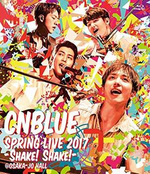 CNBLUE/SPRING LIVE 2017 -Shake! Shake!- @OSAKA JO HALL ブルーレイ e通販.com