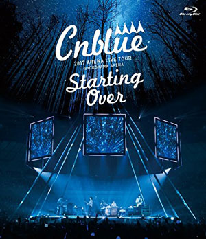 CNBLUE 2017 ARENA TOUR ~Starting Over~ @ YOKOHAMA ARENA ブルーレイ e通販.com