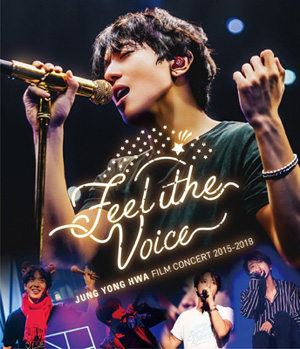 "ジョン・ヨンファ(from CNBLUE): FILM CONCERT 2015-2018 ""Feel the Voice"""