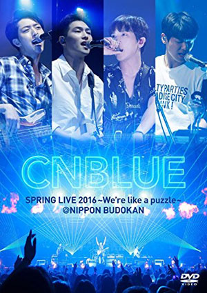 CNBLUE/SPRING LIVE 2016~We're like a puzzle~@NIPPON BUDOKAN DVD e通販.com